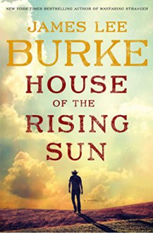 House of the Rising Sun: A Novel (A Holland Family Novel) - James Lee Burke