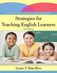 Strategies for Teaching English Learners (3rd Edition) - Lynne T. Diaz-Rico