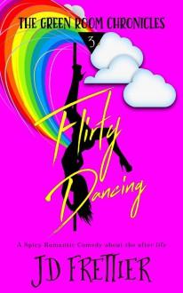 Flirty Dancing (The Green Room Chronicles #3) - J.D. Frettier