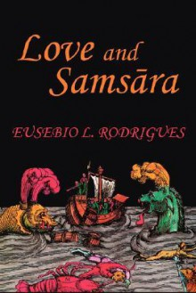 Love and Samsara - Eusebio, L Rodrigues