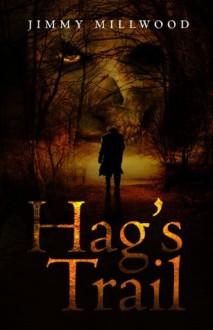 Hag's Trail - Jimmy Millwood