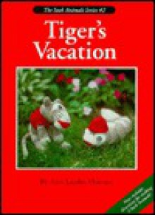 Tiger's Vacation - Ann Jacobs Mooney