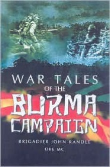 Battle Tales from Burma - John Randle