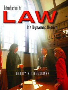 Introduction to Law: Its Dynamic Nature - Henry R. Cheeseman