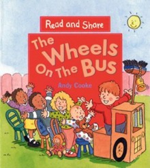 The Wheels on the Bus: Read and Share - Andy Cooke