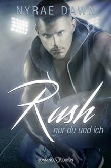 Rush: Nur du und ich - Carina Köberl,Nyrae Dawn