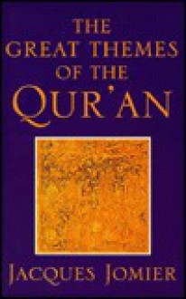 The Great Themes of the Qur'an - Jacques Jomier