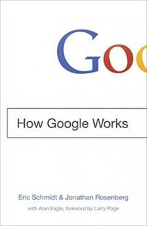 How Google Works - Eric Schmidt
