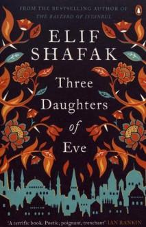 Three Daughters of Eve - Elif Shafak
