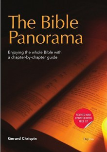 Bible Panorama: Enjoying The Whole Bible With A Chapter By Chapter Guide - Gerard Chrispin