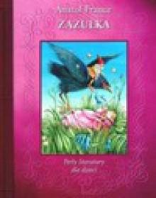 Zazulka - Anatole France, Anatol France
