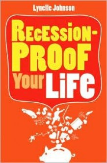 Recession-Proof Your Life - Lynelle Johnson