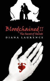 Bloodchained II: The Secret of Secrets - Diana Laurence