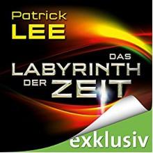 Das Labyrinth der Zeit (Die Zeitpforten-Thriller 3) - Audible Studios, Matthias Lühn, Patrick O'Brian