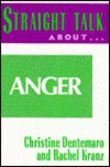 Straight Talk About Anger (Straight Talk) - Christine Dentemaro, Rachel Kranz