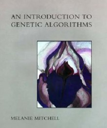 An Introduction to Genetic Algorithms (Complex Adaptive Systems) - Melanie Mitchell