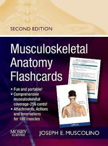 Musculoskeletal Anatomy Flashcards - Joseph E. Muscolino