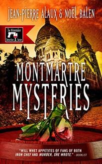 Montmartre Mysteries (Winemaker Detective) - Jean-Pierre Alaux, Noël Balen, Sally Pane