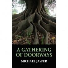 A Gathering of Doorways - Michael Jasper