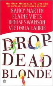 Drop-Dead Blonde - Nancy Martin, Denise Swanson, Elaine Viets, Victoria Laurie