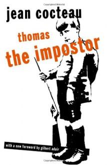 Thomas the Impostor - Jean Cocteau, Gilbert Adair