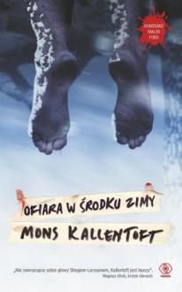 Ofiara w środku zimy - Kallentoft Mons