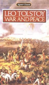 War and Peace (Signet Classics) - Leo Tolstoy, John Bayley, Ann Dunnigan