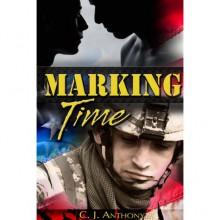 Marking Time - C. J. Anthony
