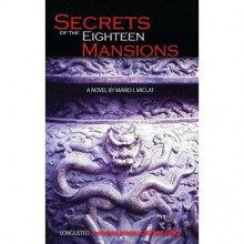 Secrets of the Eighteen Mansions - Mario I. Miclat