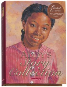Addy's Story Collection - Limited Edition (American Girls Collection) - Connie Porter, Dahl Taylor