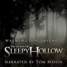 The Legend of Sleepy Hollow - Washington Irving, Tom Mison