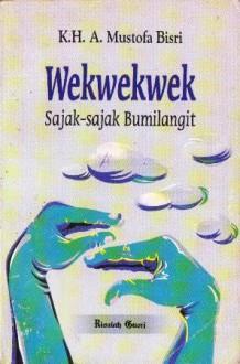 Wekwekwek: Sajak-sajak Bumilangit - A. Mustofa Bisri