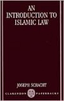 An Introduction to Islamic Law - Joseph Schacht