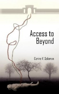 Access to Beyond - Corine Solomon