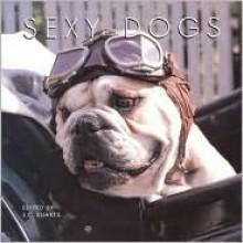 Sexy Dogs - J.C. Suares
