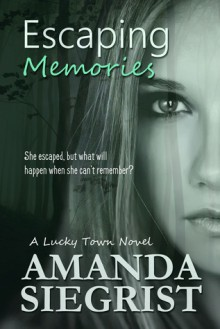Escaping Memories - Amanda Siegrist