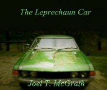 The Leprechaun Car - Joel T. McGrath