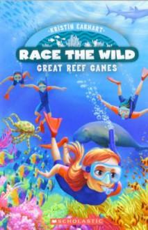 Race the Wild #2: Great Reef Games - Kristin Earhart