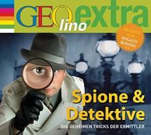 Spione & Detektive - Die geheimen Tricks der Ermittler: GEOlino extra Hör-Bibliothek - Martin Nusch, Wigald Boning, Diverse