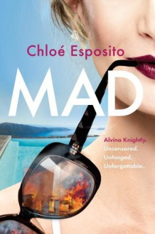 Mad: A Novel (Mad, Bad, and Dangerous to Know Trilogy) - Chloé Esposito
