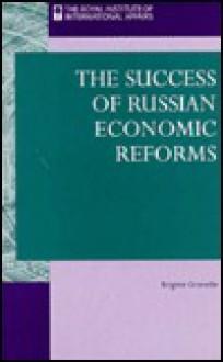 The Success of Russian Economic Reforms - Brigitte Granville