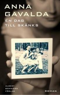 En dag till skänks - Anna Gavalda, Maria Björkman