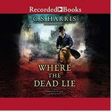 Where the Dead Lie - Davina Porter, C.S. Harris