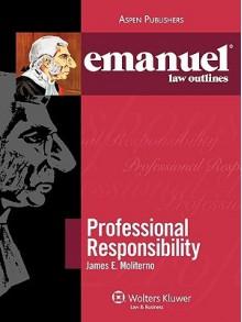 Professional responsibility - James E. Moliterno