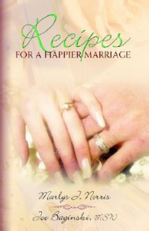 Recipes for a Happier Marriage - Marlys Norris, Joe Baginski