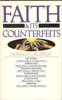 Faith & Its Counterfeits - Donald G. Bloesch