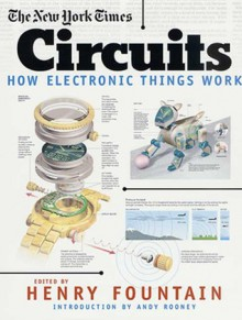 The New York Times Circuits: How Electronic Things Work - Henry Fountain