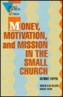 Money, Motivation, and Mission in the Small Church - Anthony Pappas