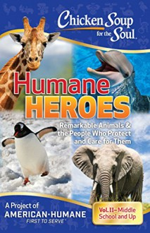 Chicken Soup for the Soul: Humane Heroes Vol III - Various