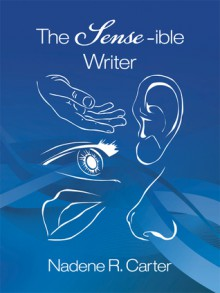 The Sense-ible Writer (Coil bound paperback) - Nadene R. Carter